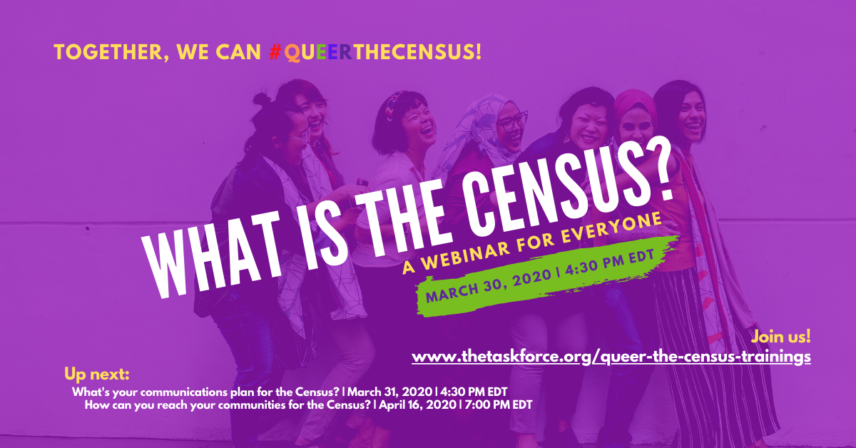 "Join us for ""What is the Census? A Webinar for Everyone""! March 30, 2020 at 4:30 PM EDT"