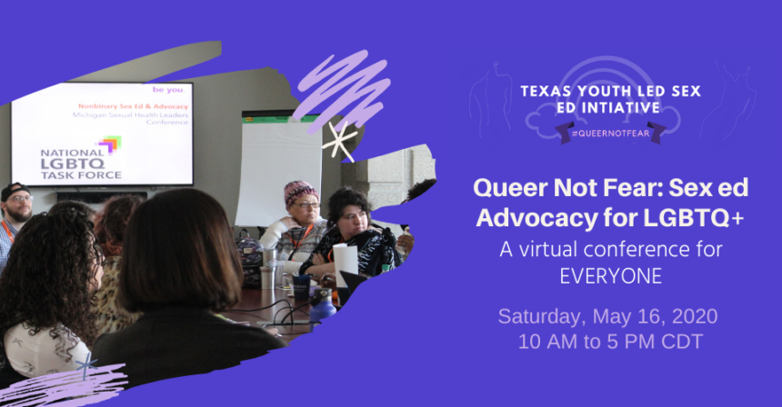 Queer Not Fear: Sex Ed Advocacy for LGBTQ+!